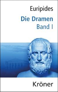 Cover Euripides, Die Dramen / Die Dramen