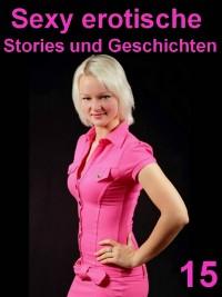 Cover Sexy erotische Stories und Geschichten 15 - Preisschlager