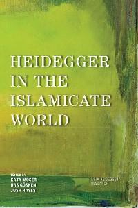 Cover Heidegger in the Islamicate World