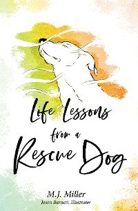 Cover Life Lessons from a Rescue Dog