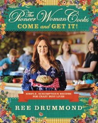 Cover Pioneer Woman Cooks: Come and Get It!