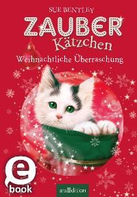 Cover Zauberkätzchen - Weihnachtliche Überraschung