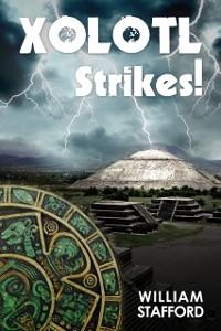 Cover Xolotl Strikes!