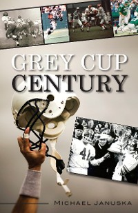 Cover Grey Cup Century