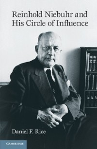 Cover Reinhold Niebuhr and His Circle of Influence