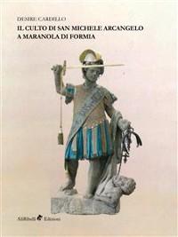 Cover Il Culto di San Michele Arcangelo a Maranola di Formia