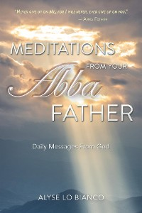 Cover Meditations From Your Abba Father