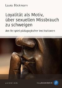 Cover Loyalität als Motiv, über sexuellen Missbrauch zu schweigen