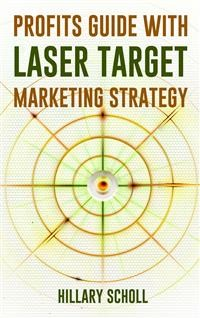 Cover Profits Guide With  Laser Target Marketing Strategy