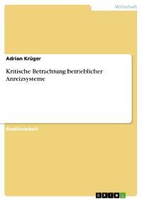 Cover Kritische Betrachtung betrieblicher Anreizsysteme