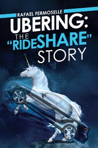 """Cover Ubering: the """"Rideshare"""" Story"""