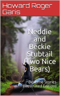 Cover Neddie and Beckie Stubtail (Two Nice Bears) / Bedtime Stories