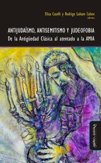 Cover Antijudaísmo, antisemitismo y judeofobia