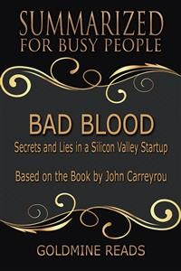 Cover Bad Blood - Summarized for Busy People