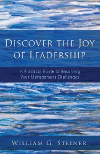 Cover Discover the Joy of Leadership