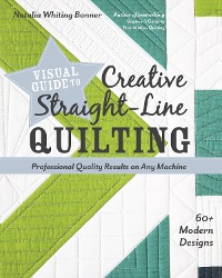 Cover Visual Guide to Creative Straight-Line Quilting