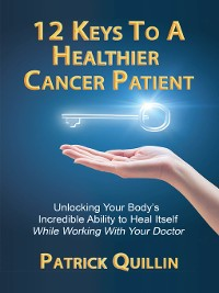Cover 12 Keys to a Healthier Cancer Patient