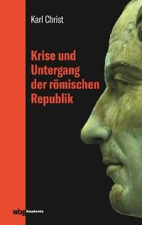 Cover Krise und Untergang der römischen Republik