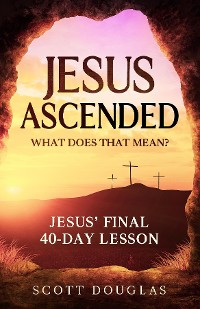 Cover Jesus Ascended. What Does That Mean?