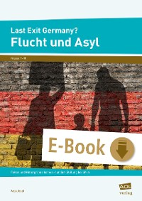 Cover Last Exit Germany? Flucht und Asyl