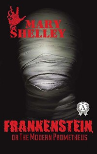 Cover Frankenstein, or The Modern Prometheus