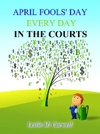 Cover APRIL FOOLS' DAY EVERY DAY IN THE COURTS