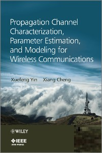Cover Propagation Channel Characterization, Parameter Estimation, and Modeling for Wireless Communications