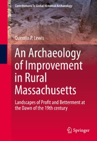 Cover An Archaeology of Improvement in Rural Massachusetts