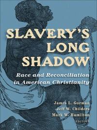 Cover Slavery's Long Shadow