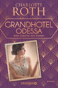 Cover Grandhotel Odessa. Der Garten des Fauns