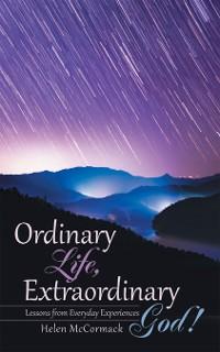 Cover Ordinary Life, Extraordinary God!