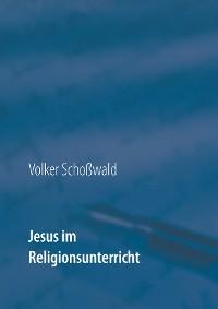Cover Jesus im Religionsunterricht