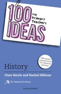 Cover 100 Ideas for Primary Teachers: History