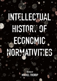 Cover Intellectual History of Economic Normativities