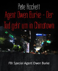 Cover Agent Owen Burke - Der Tod geht um in Chinatown