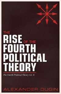 Cover The Rise of the Fourth Political Theory