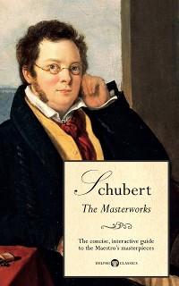 Cover Delphi Masterworks of Franz Schubert (Illustrated)