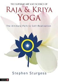 Cover The Supreme Art and Science of Raja and Kriya Yoga