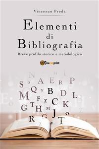 Cover Elementi di bibliografia. Breve profilo storico e metodologico