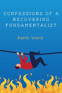 Cover Confessions of a Recovering Fundamentalist