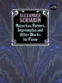 Cover Mazurkas, Poemes, Impromptus and Other Pieces for Piano
