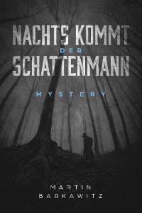 Cover Nachts kommt der Schattenmann