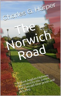 Cover The Norwich Road / An East Anglian Highway