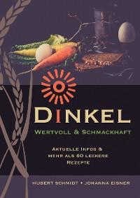 Cover Dinkel - wertvoll und schmackhaft