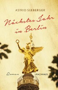 Cover Nächstes Jahr in Berlin
