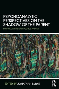 Cover Psychoanalytic Perspectives on the Shadow of the Parent