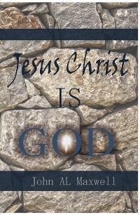 Cover Jesus Christ IS GOD