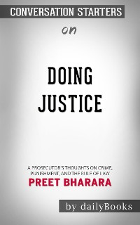 Cover Doing Justice: A Prosecutor's Thoughts on Crime, Punishment, and the Rule of Law by Preet Bharara | Conversation Starters