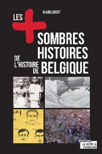 Cover Les plus sombres histoires de l'histoire de Belgique