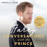 Cover Harry: Conversations with the Prince - INCLUDES EXCLUSIVE ACCESS & INTERVIEWS WITH PRINCE HARRY